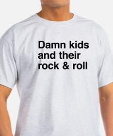 Damn kids and their rock and roll T-Shirt