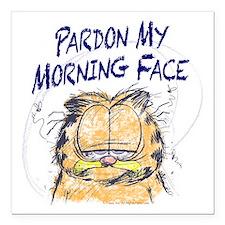 "PARDON MY MORNING FACE Square Car Magnet 3"" x"
