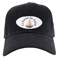 I'd Rather Be Sailing Baseball Hat