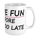 Have fun Large Mug