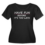 Have fun Women's Plus Size Scoop Neck Dark T-Shirt