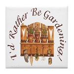 I'd Rather Be Gardening Tile Coaster
