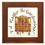 I'd Rather Be Gardening Framed Tile