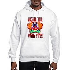 Clown Kill It With Fire Hoodie