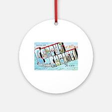 Corpus Christi Texas Greetings Ornament (Round)