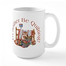 Rather Be Quilting Ceramic Mugs