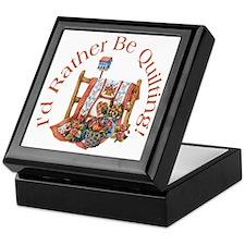 Rather Be Quilting Keepsake Box