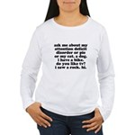 Funny Ask Me About My ADD Quote Women's Long Sleev