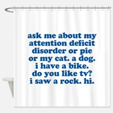 Funny My ADD Quote Shower Curtain