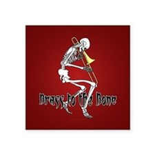 "Brass To The Bone Square Sticker 3"" x 3"""