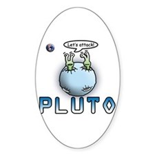 Funny Pluto Attacks Oval Decal