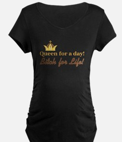 QUEEN FOR A DAY... T-Shirt