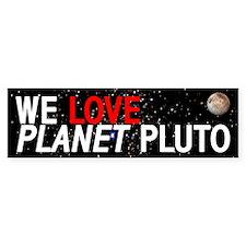 We Love Planet Pluto Bumper Bumper Sticker