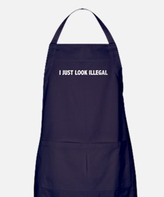 I JUST LOOK ILLEGAL Apron (dark)
