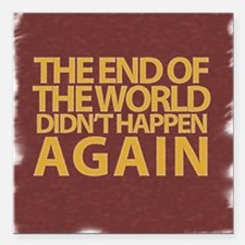 """END OF THE WORLD Square Car Magnet 3"""" x 3"""""""