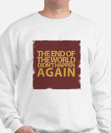 END OF THE WORLD Sweatshirt