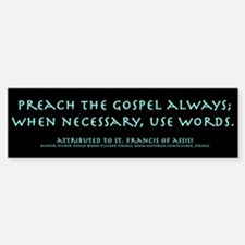 Preach the Gospel Bumper Bumper Bumper Sticker