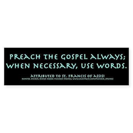Preach the Gospel Bumper Sticker