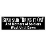 Bush said Bring it On Bumper Sticker