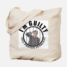 Guilty Till Proven Innocent Tote Bag