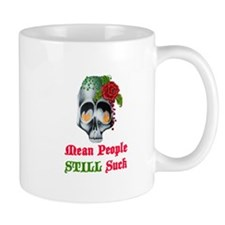 Mean People STILL suck Mug