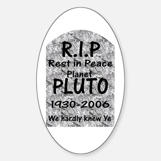 Pluto - We Hardly Knew Ye Oval Decal