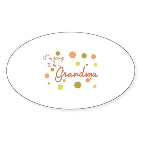 Going to be a Grandma Oval Sticker