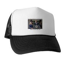 Whos the BSer? Trucker Hat