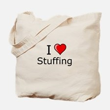 i love Stuffing on Thanksgiving Turkey day Tote Ba