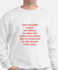 turkey shoot Sweatshirt