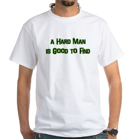 A Hard Man White T-Shirt