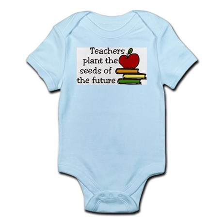 Teachers Plant Seeds Infant Bodysuit