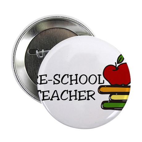 "Pre School Teacher 2.25"" Button"