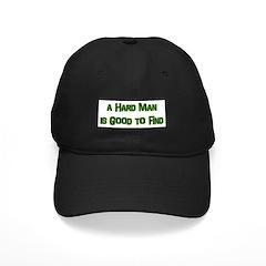 A Hard Man Baseball Hat
