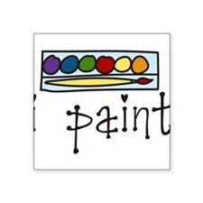 "I Paint Square Sticker 3"" x 3"""