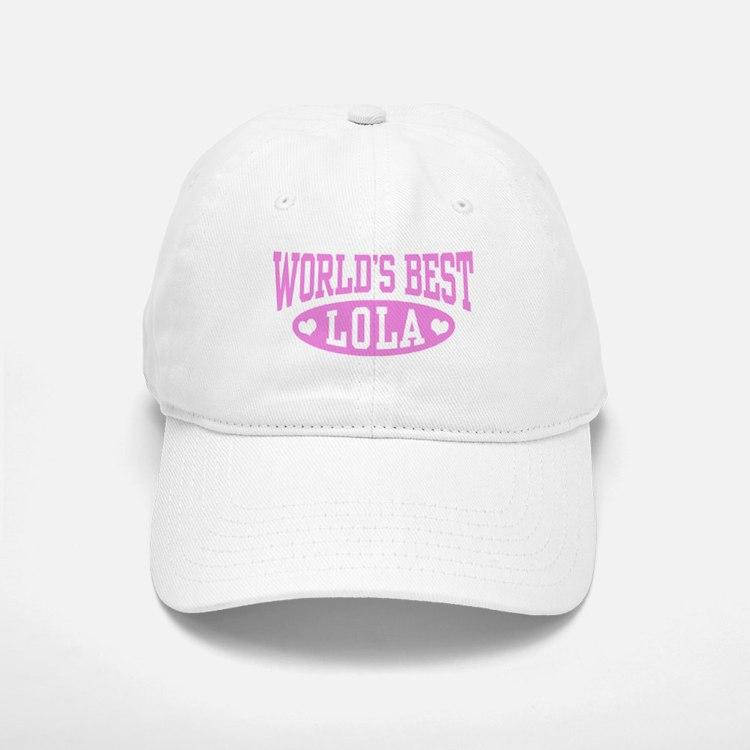 World's Best Lola Baseball Baseball Cap