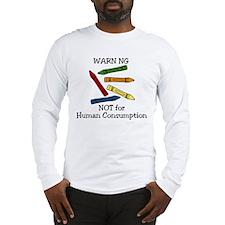 Crayon Warning Long Sleeve T-Shirt