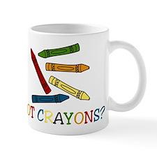 Got Crayons? Mug