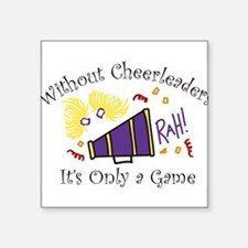 """Without Cheerleaders Square Sticker 3"""" x 3"""""""