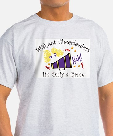 Without Cheerleaders T-Shirt