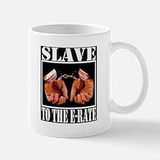 """E-Rate Slave"" Mug"
