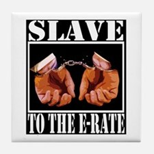 """E-Rate Slave"" Tile Coaster"