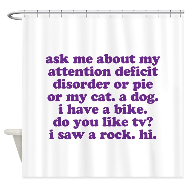 Funny My ADD Quote Shower Curtain By Jomadado