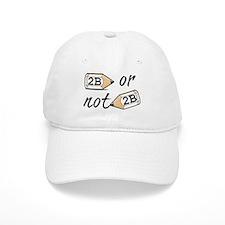 2B or not 2b Baseball Cap