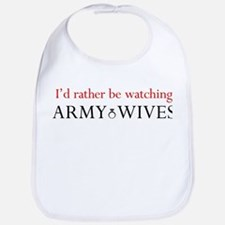 Id rather be watching Army Wives Bib
