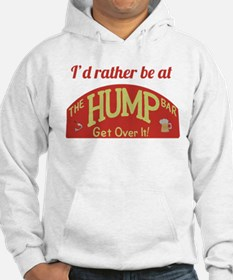 Id rather be at The Hump Bar Hoodie