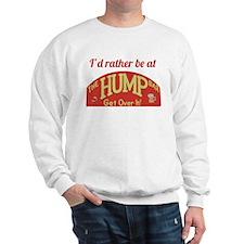 Id rather be at The Hump Bar Sweatshirt