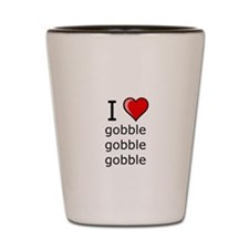 i love to gobble on Thanksgiving Turkey day Shot G