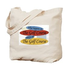 Happens On The Golf Course Tote Bag