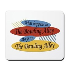 Happens At The Bowling Alley Mousepad